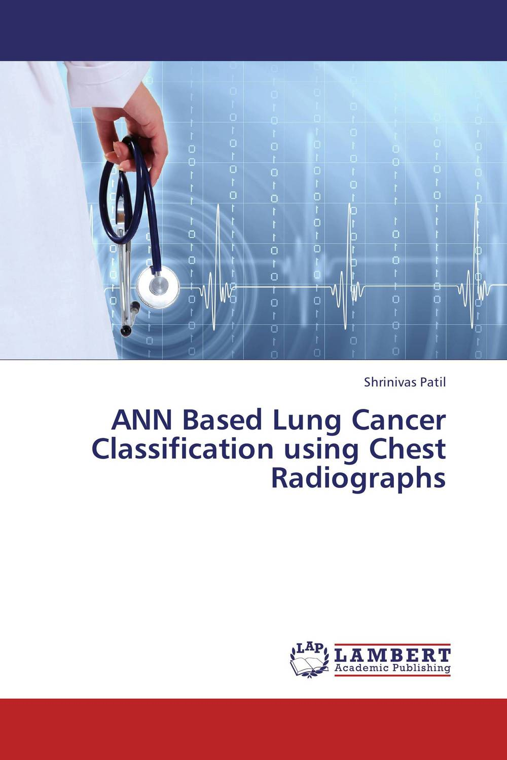 ANN Based Lung Cancer    Classification using   Chest Radiographs analysis of tp53 and promoter hypermethylation of mgmt in lung cancer