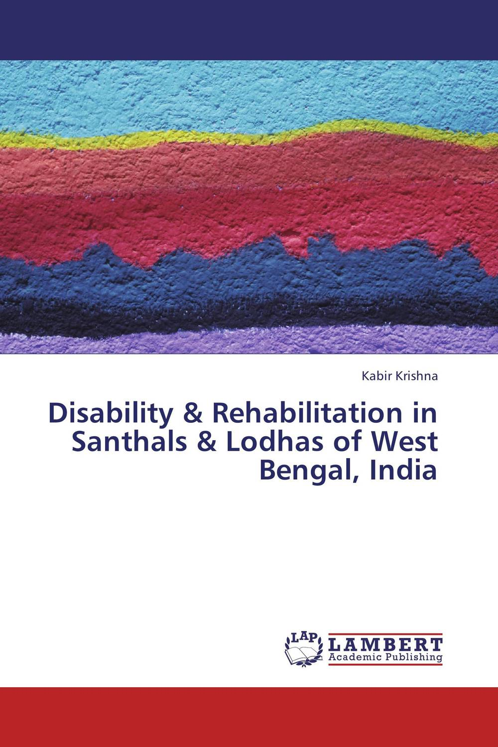 Disability & Rehabilitation in Santhals & Lodhas of West Bengal, India renu addlakha contemporary perspectives on disability in india