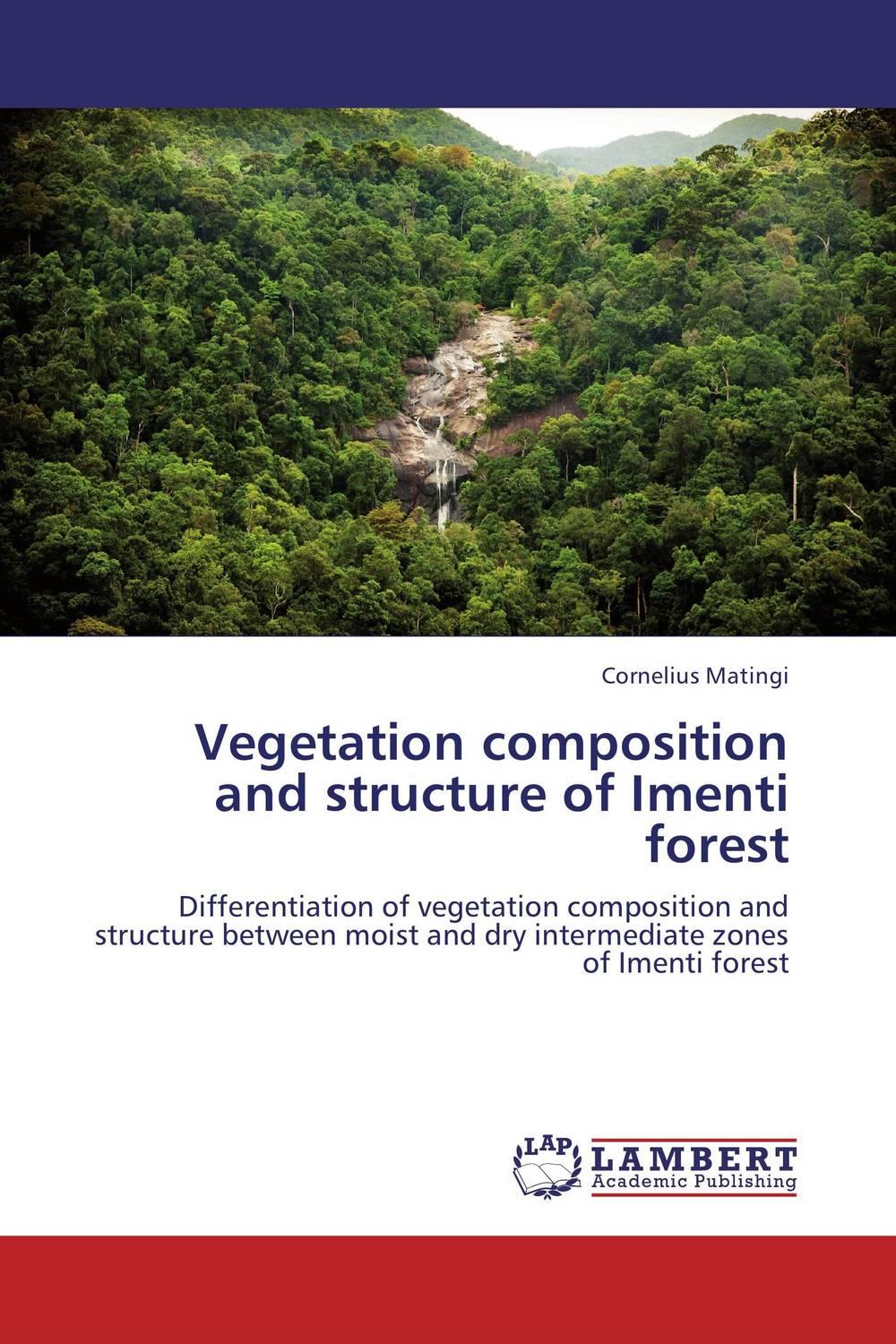 Vegetation composition and structure of Imenti forest vegetation hong 30