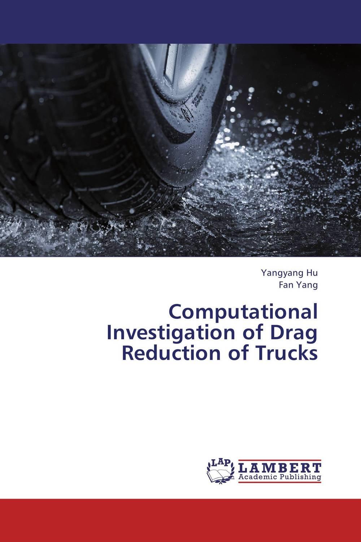 Computational Investigation of Drag Reduction of Trucks drag reduction