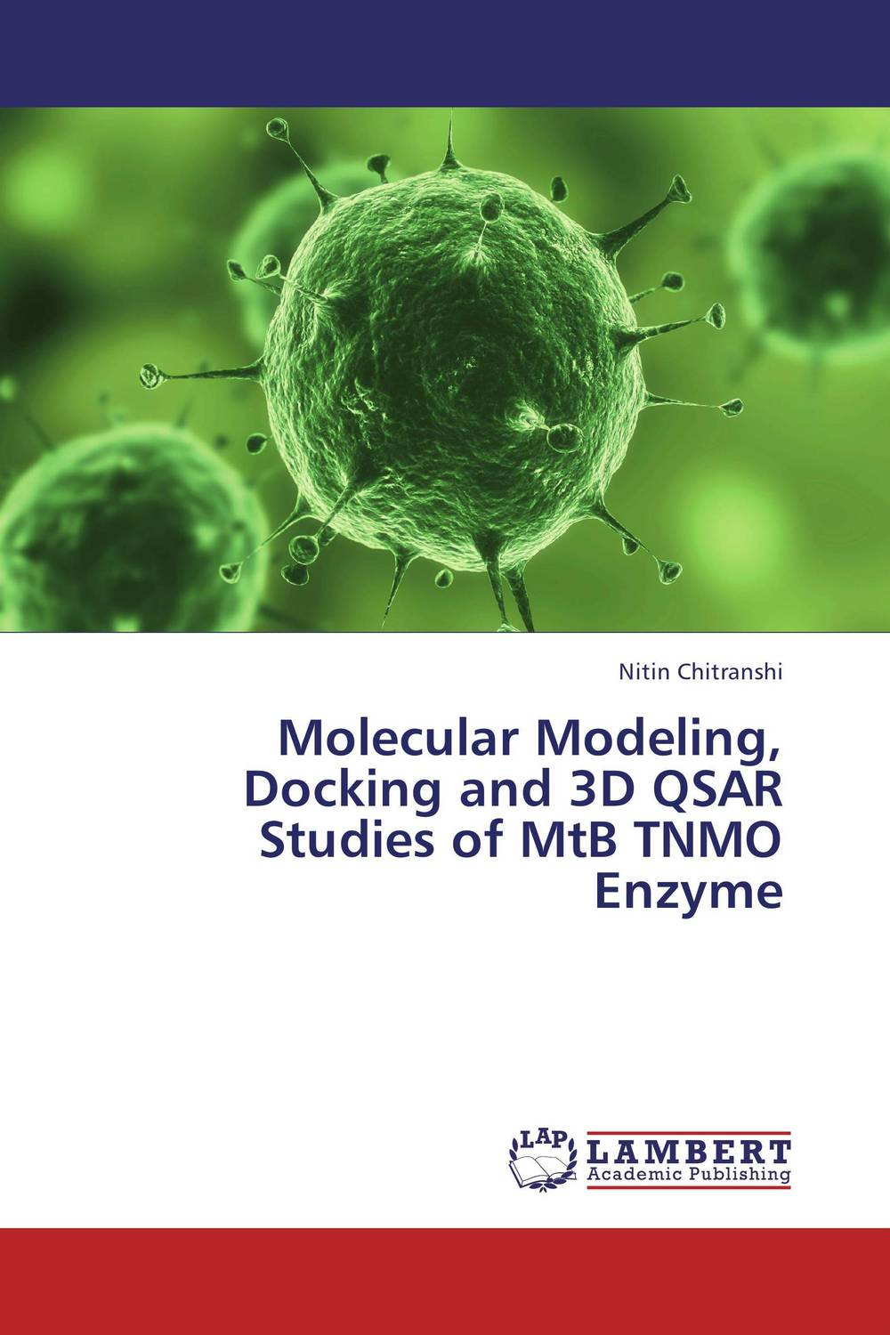Molecular Modeling, Docking and 3D QSAR Studies of MtB TNMO Enzyme purnima sareen sundeep kumar and rakesh singh molecular and pathological characterization of slow rusting in wheat