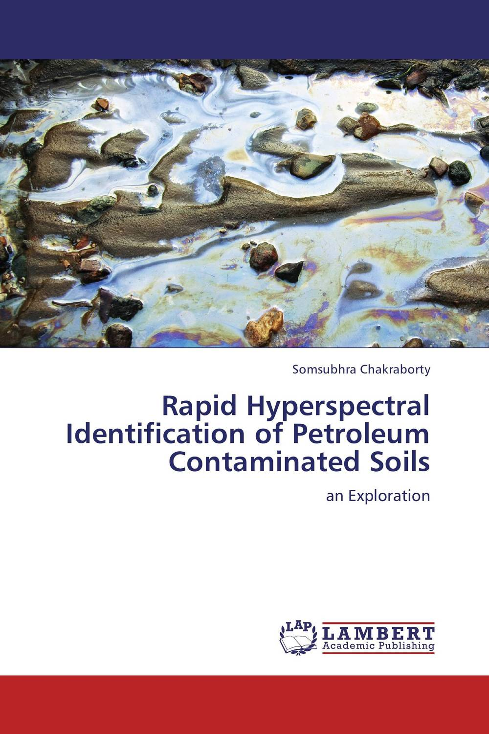 Rapid Hyperspectral Identification of  Petroleum Contaminated Soils status of soils and water reservoirs near industrial areas of baroda