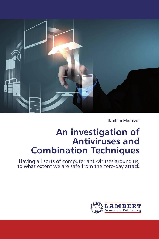 An investigation of Antiviruses  and Combination Techniques rohit r limbachiya vaibhav j limbachiya and yashesh a darji experimental investigation of twin screw extruder machine