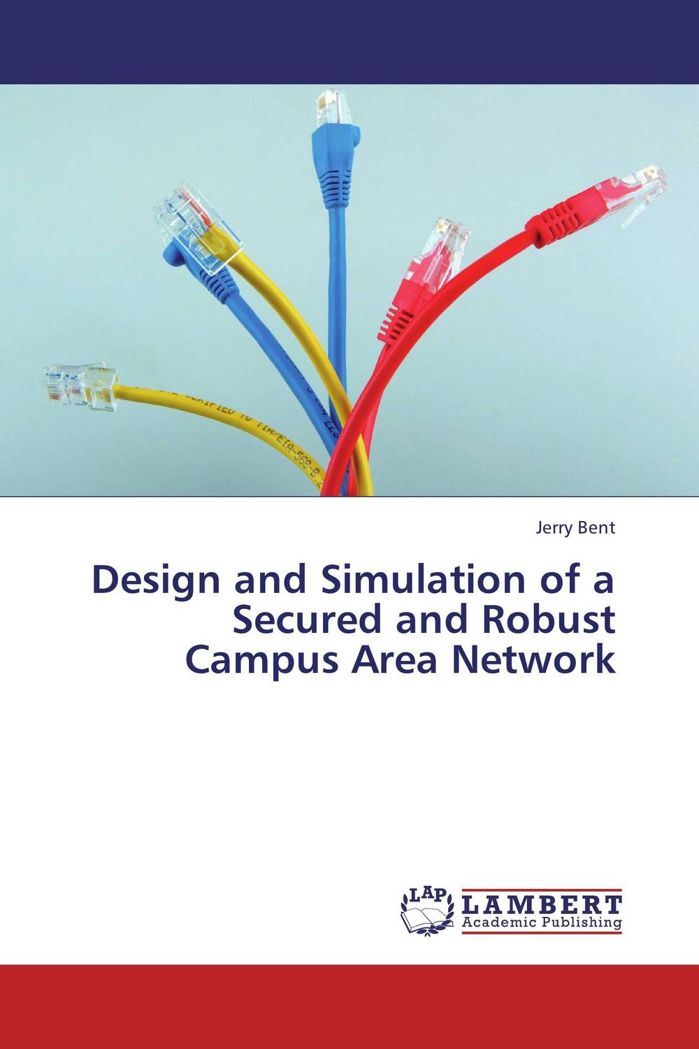 купить Design and Simulation of a Secured and Robust Campus Area Network недорого