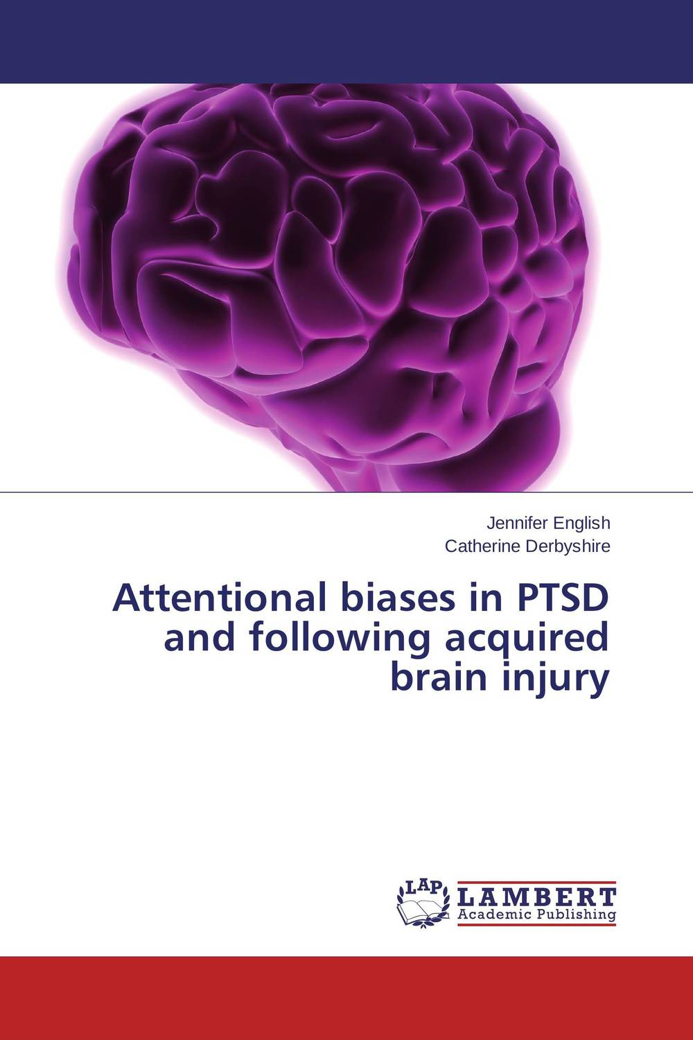 Attentional biases in PTSD and following acquired brain injury ben buchanan brain structure and circuitry in body dysmorphic disorder