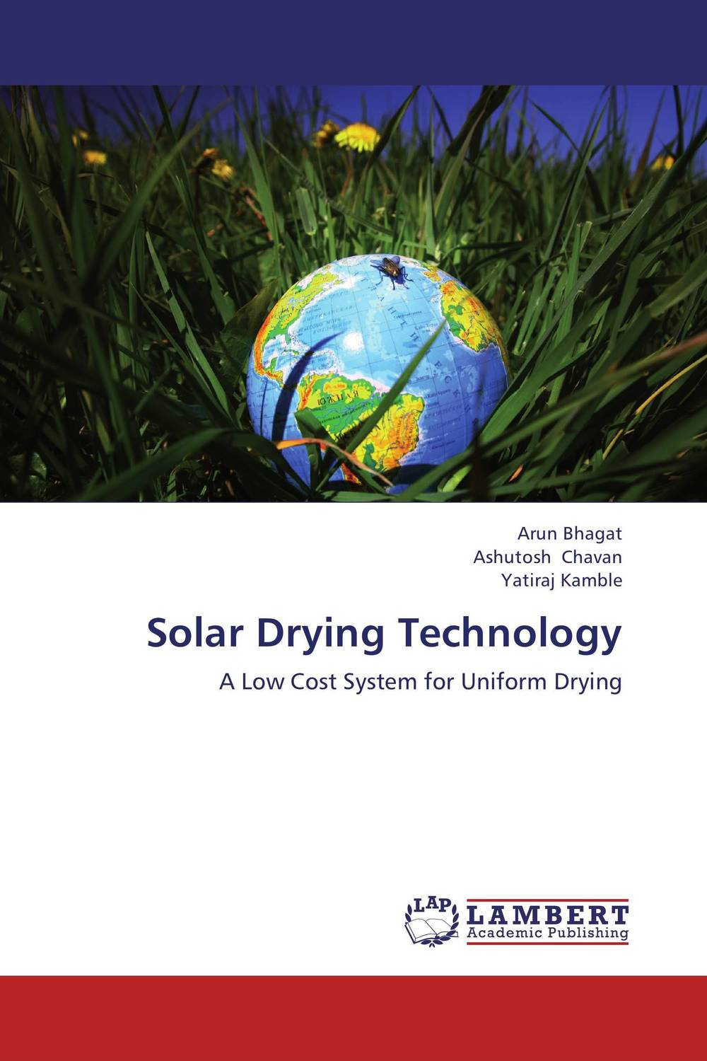 Solar Drying Technology arun bhagat ashutosh chavan and yatiraj kamble solar drying technology