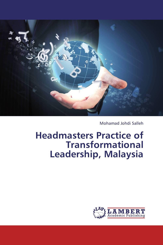 Headmasters Practice of Transformational Leadership, Malaysia transformational leadership and eemployees behaviour