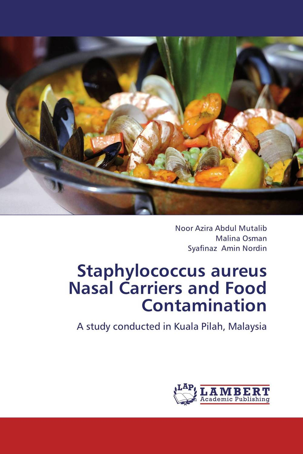 Staphylococcus aureus Nasal Carriers and Food Contamination nidhi gondaliya and sweta patel methicilin resistance staphylococcus aureus skin