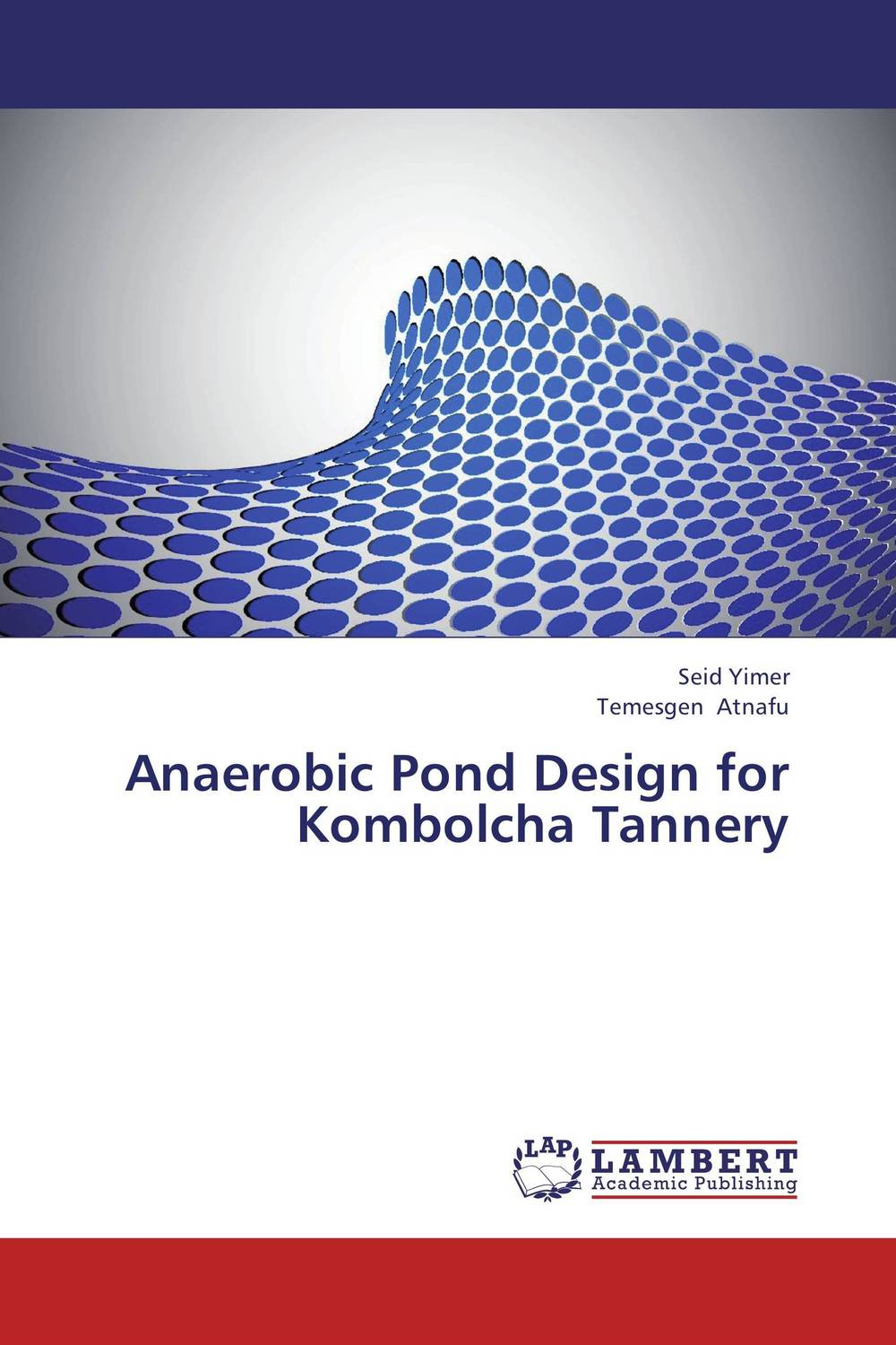 Anaerobic Pond Design for Kombolcha Tannery