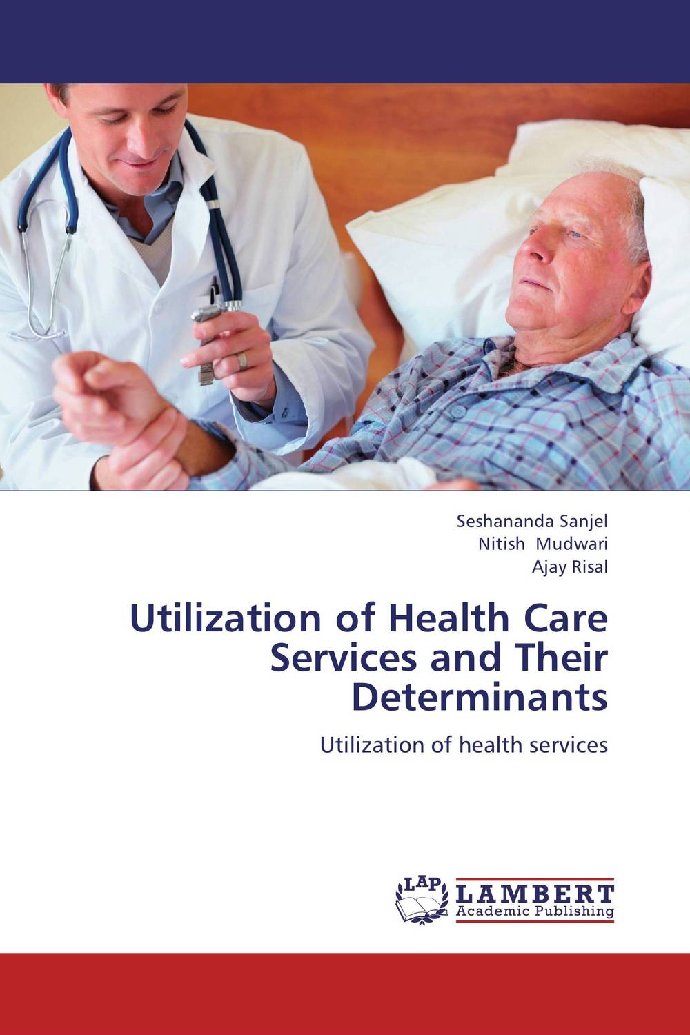 Utilization of Health Care Services and Their Determinants