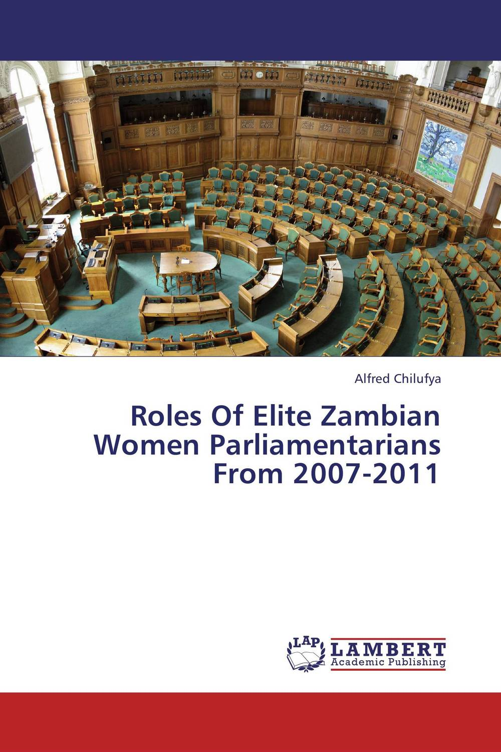 Roles Of Elite Zambian Women Parliamentarians From 2007-2011