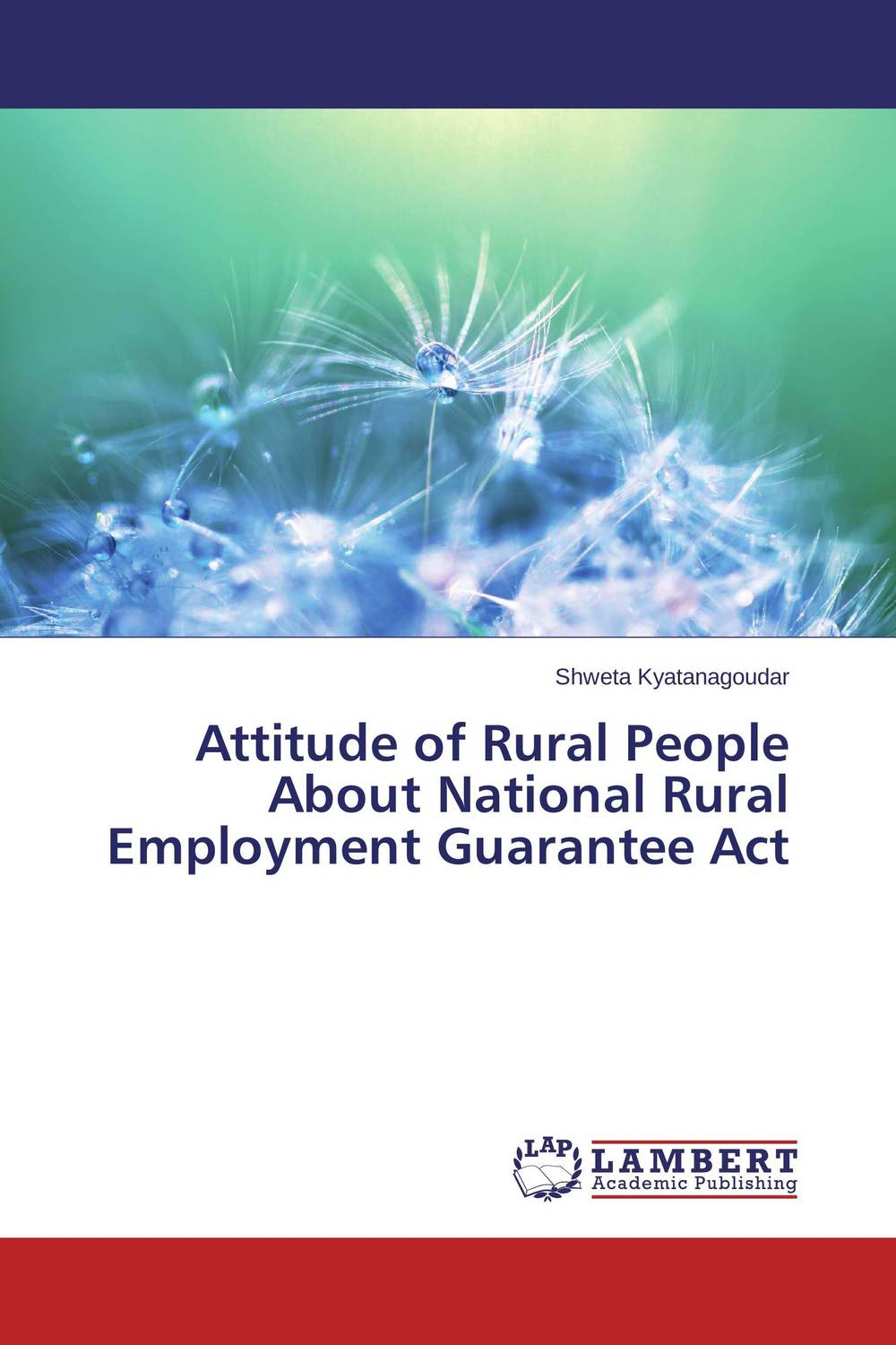 Attitude of Rural People About National Rural Employment Guarantee Act hira dhar chudali md hasrat ali and anju choudhury topographical implication on income and employment of nepalese people