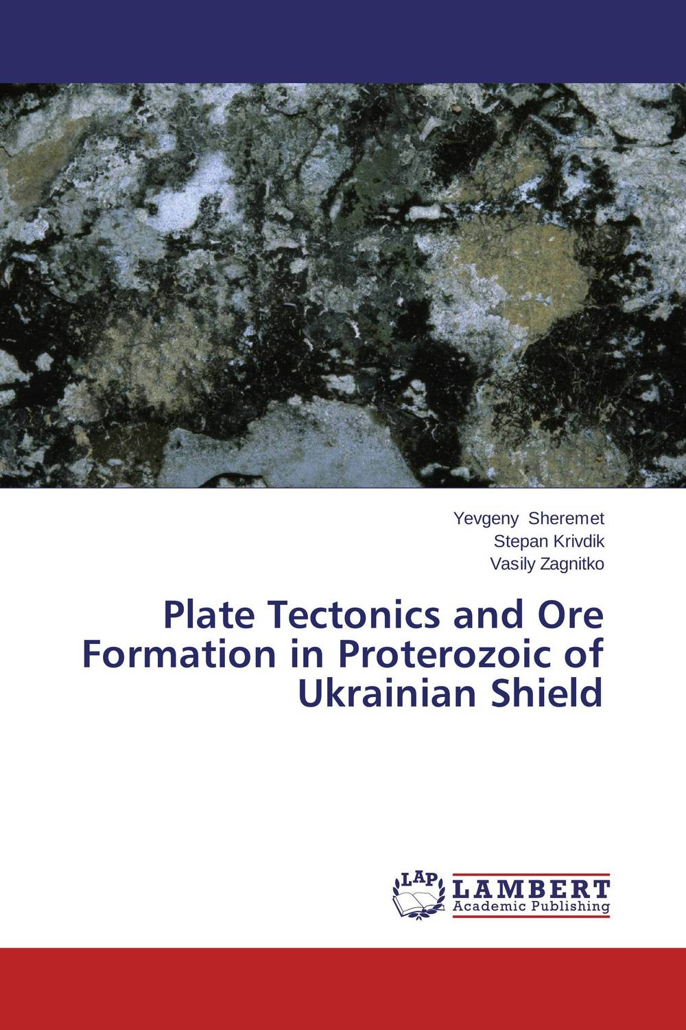 Plate Tectonics and Ore Formation in Proterozoic of Ukrainian Shield geodynamics and ore deposit evolution in europe