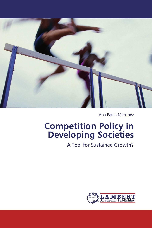 Competition Policy in Developing Societies abhaya kumar naik socio economic impact of industrialisation