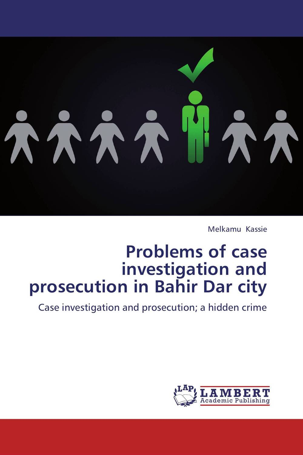 Problems of case investigation and prosecution in Bahir Dar city investigation and prosecution of transnational women trafficking