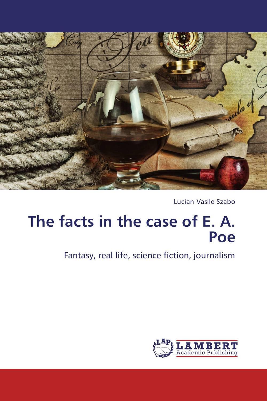 The facts in the case of E. A. Poe poe e a the best of edgar allan poe vol 2 эдгар аллан по избранное кн на англ яз