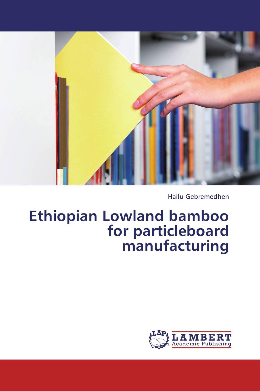 Ethiopian Lowland bamboo for particleboard manufacturing lahiri j the lowland a novel