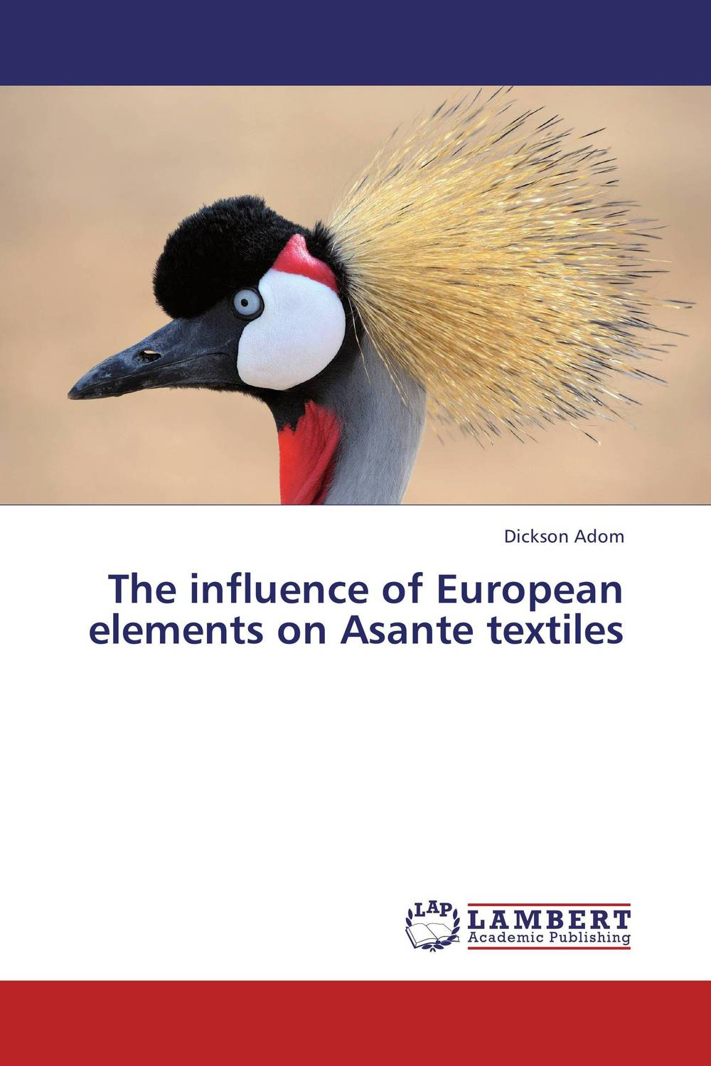 The influence of European elements on Asante textiles lateness and modern european literature