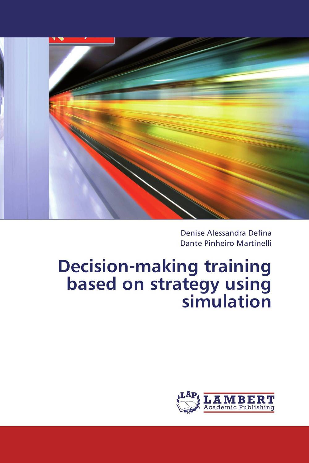 Decision-making training based on strategy using simulation jill anne o sullivan validating academic training versus industry training using erp
