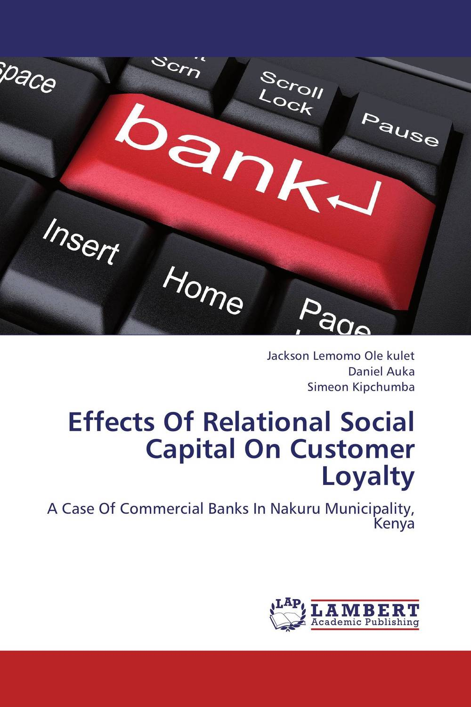 Effects Of Relational Social Capital On Customer Loyalty social capital