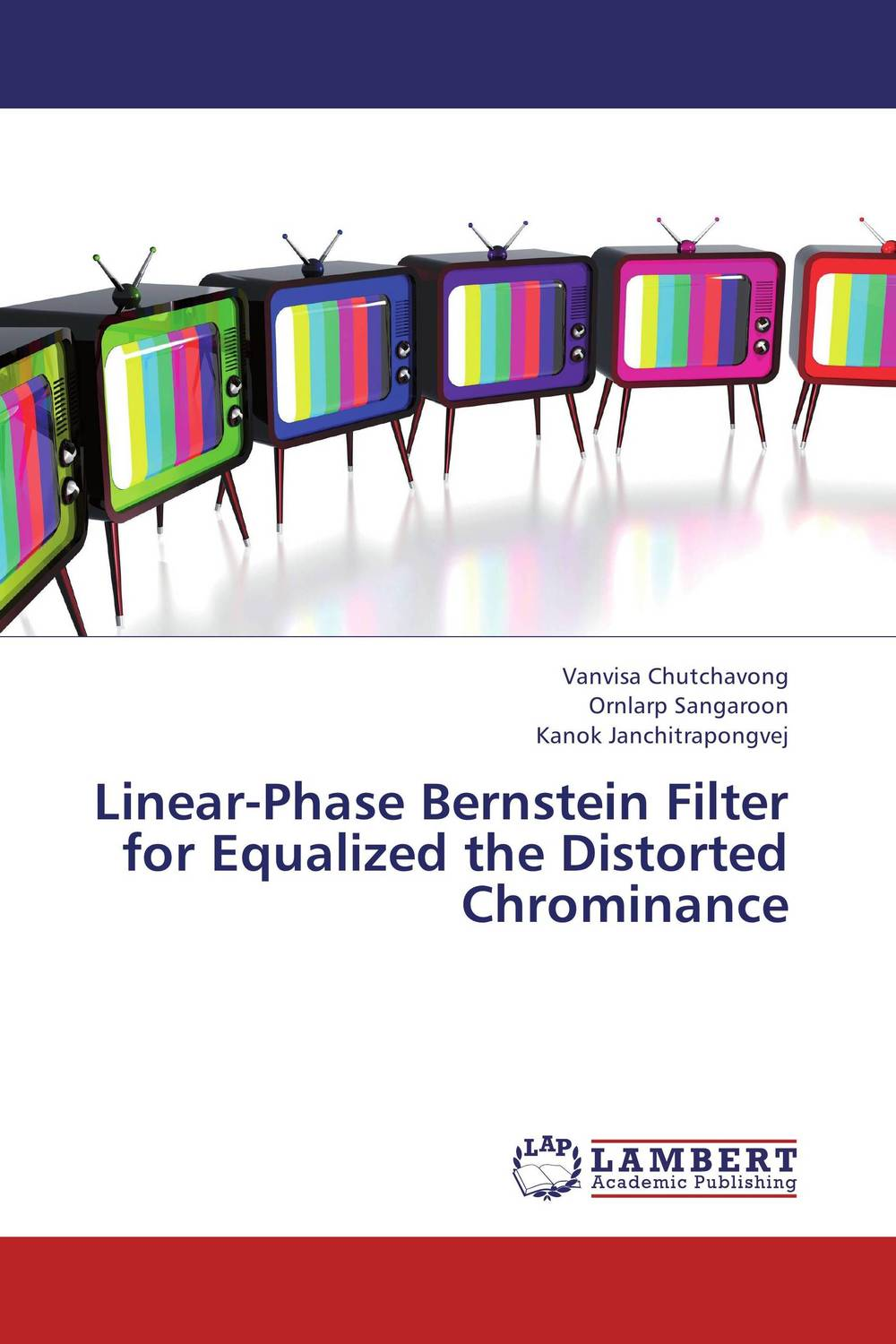 Linear-Phase Bernstein Filter for Equalized the Distorted Chrominance a c bernstein yours mine