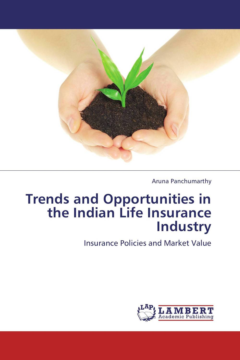 Trends and Opportunities in the Indian Life Insurance Industry marco gantenbein swiss annuities and life insurance secure returns asset protection and privacy