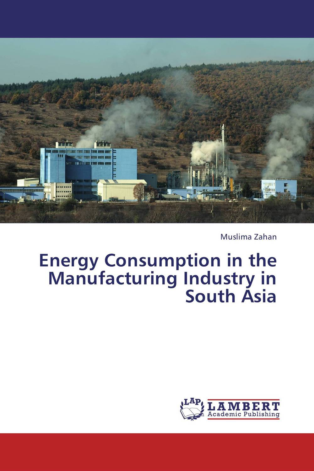 Energy Consumption in the Manufacturing Industry in South Asia p b eregha energy consumption oil price and macroeconomic performance in energy dependent african countries