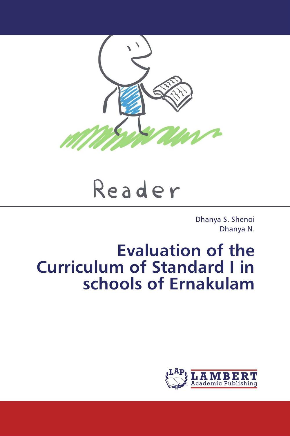 Evaluation of the Curriculum of Standard I in schools of Ernakulam a new perspective on the evaluation of elt materials