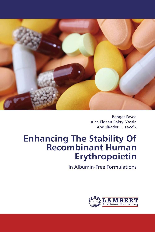 Enhancing The Stability Of Recombinant Human Erythropoietin rakesh kumar tiwari and rajendra prasad ojha conformation and stability of mixed dna triplex