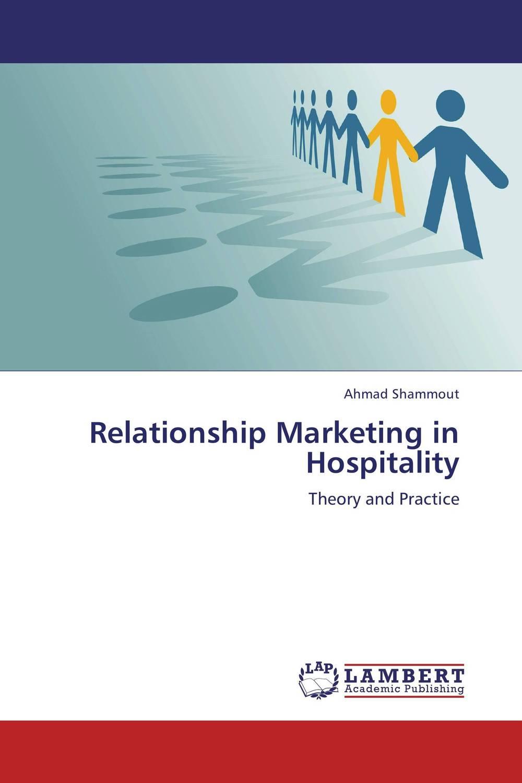 Relationship Marketing in Hospitality exploring hospitality sector through relationship marketing