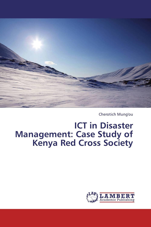 ICT in Disaster Management: Case Study of Kenya Red Cross Society ict in disaster management case study of kenya red cross society