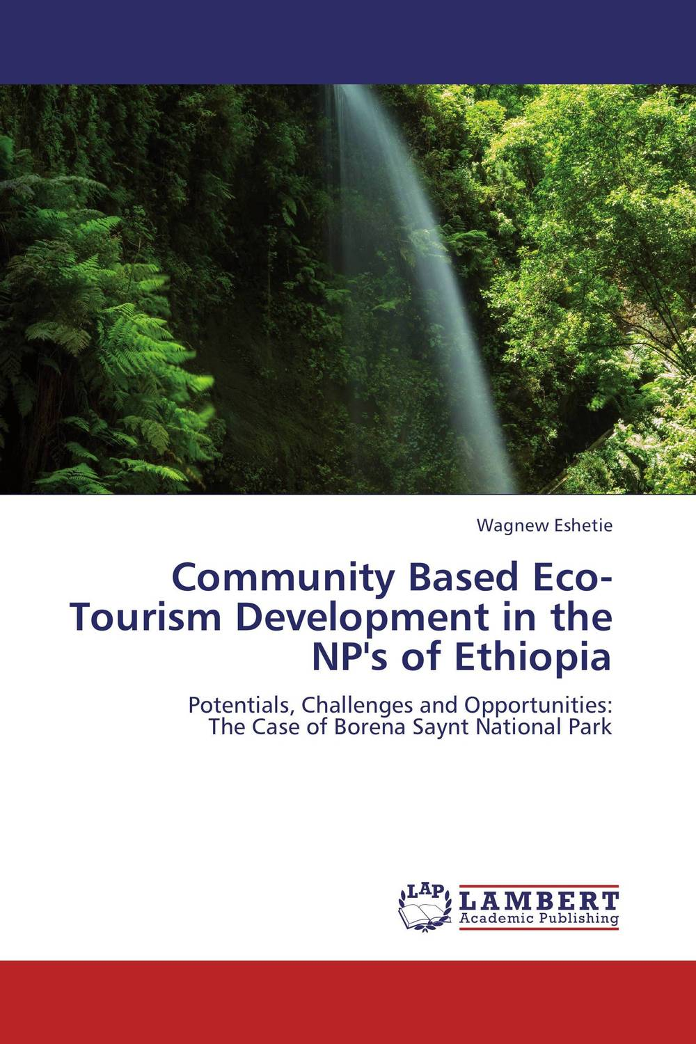 Community Based Eco-Tourism Development in the NP's of Ethiopia community based disaster assessment
