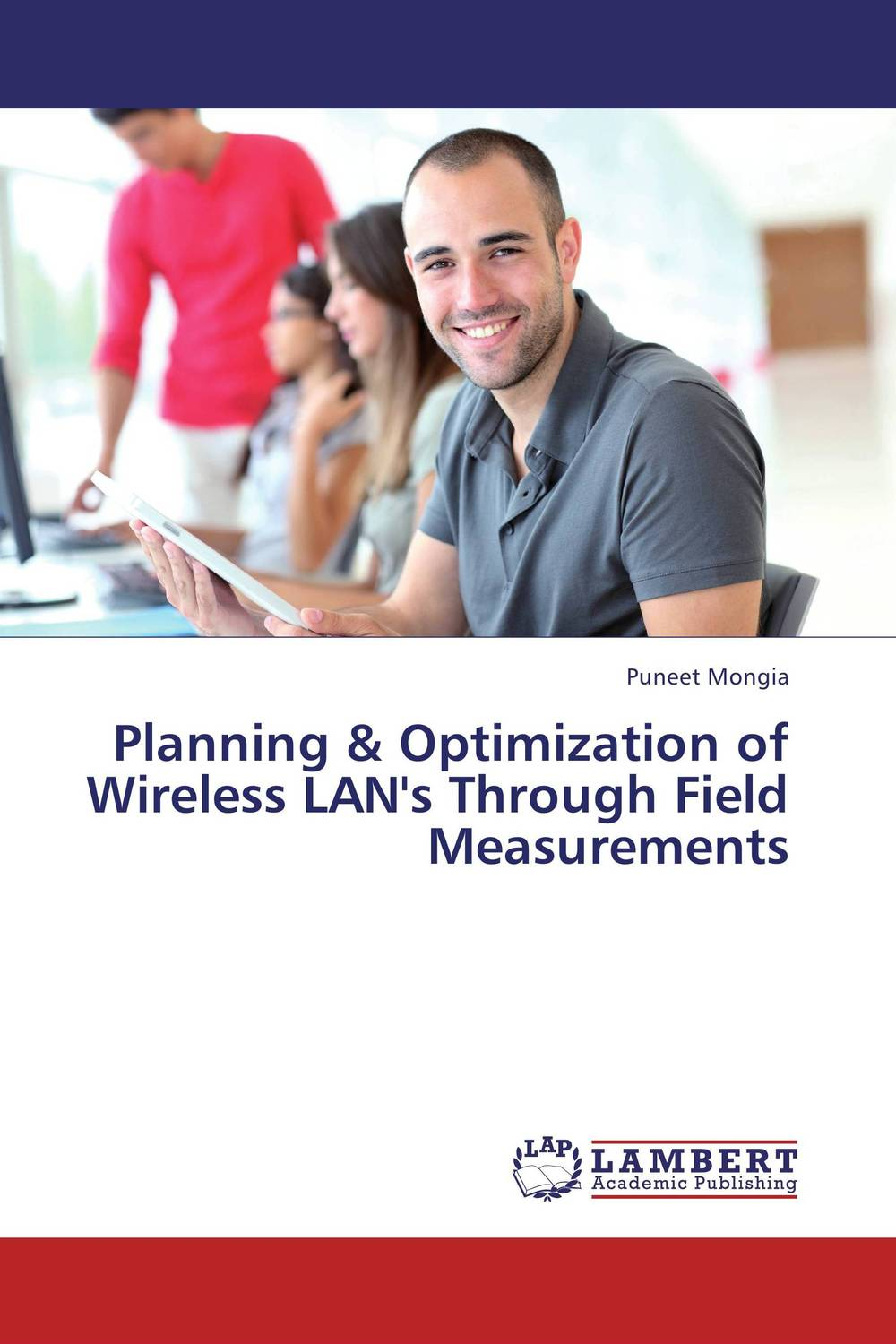 Planning & Optimization of Wireless LAN's Through Field Measurements walking through the path of faith