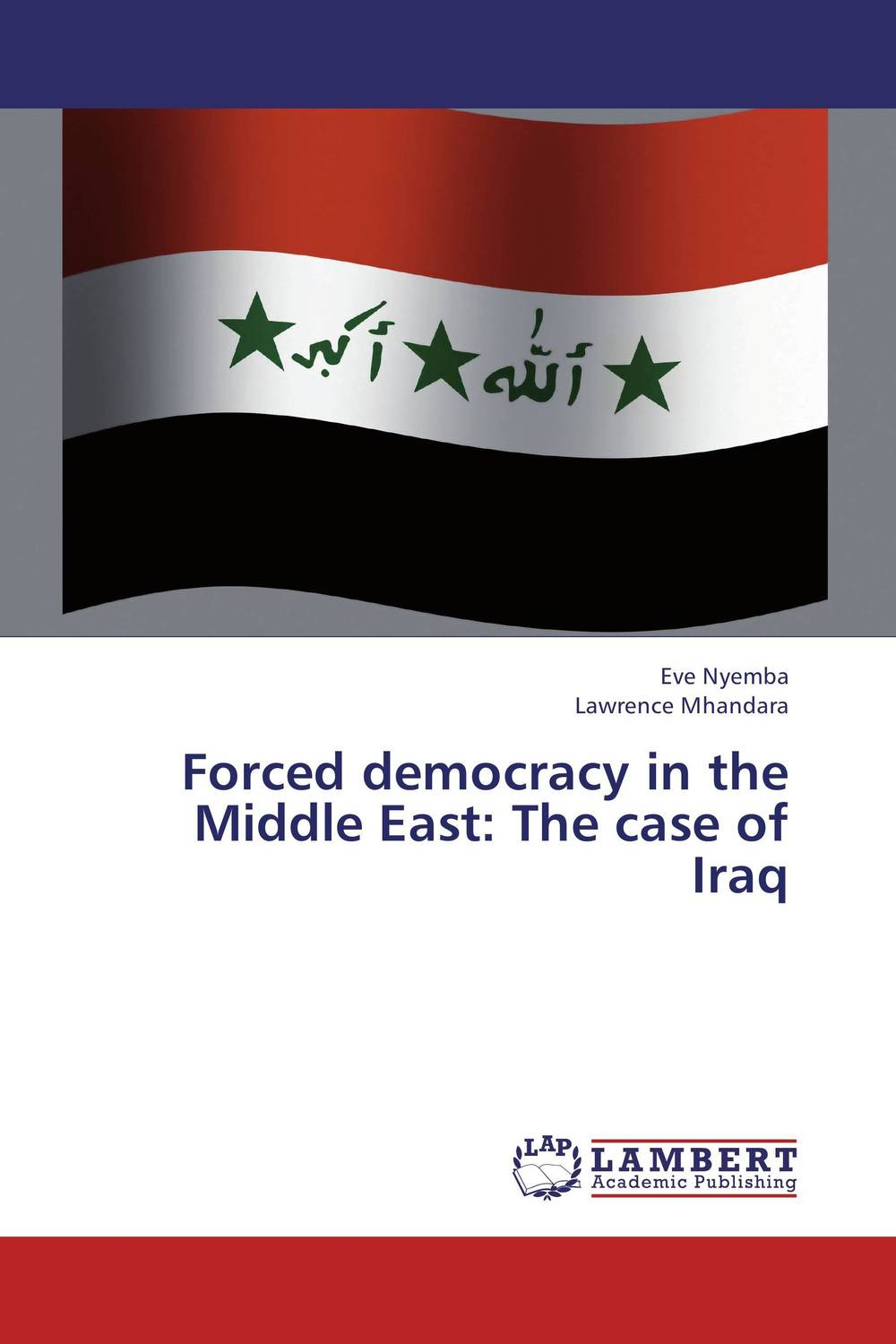 Forced democracy in the Middle East: The case of Iraq democracy and dictatorship in uganda a politics of dispensation