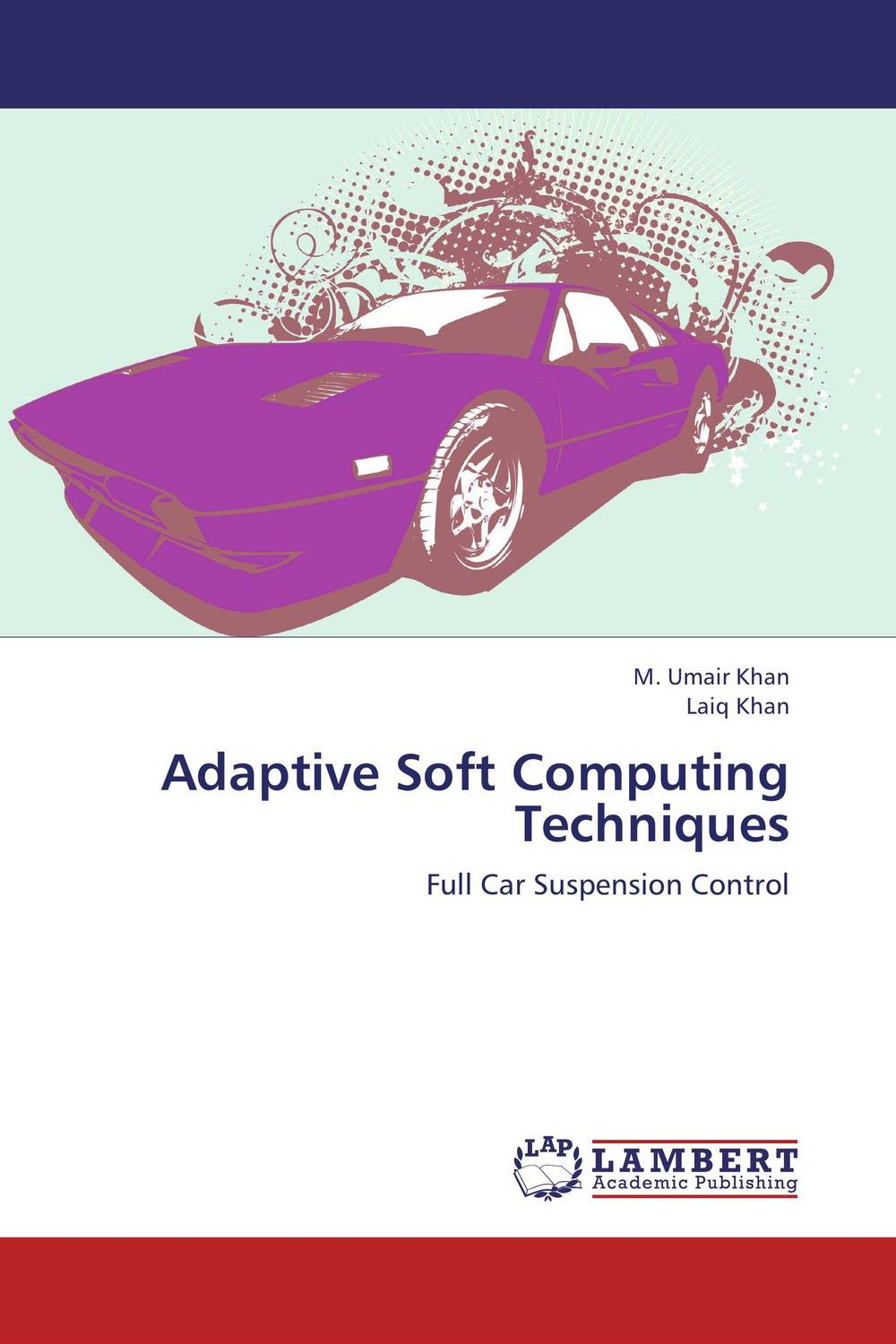 Adaptive Soft Computing Techniques soft computing based techniques in cellular manufacturing systems
