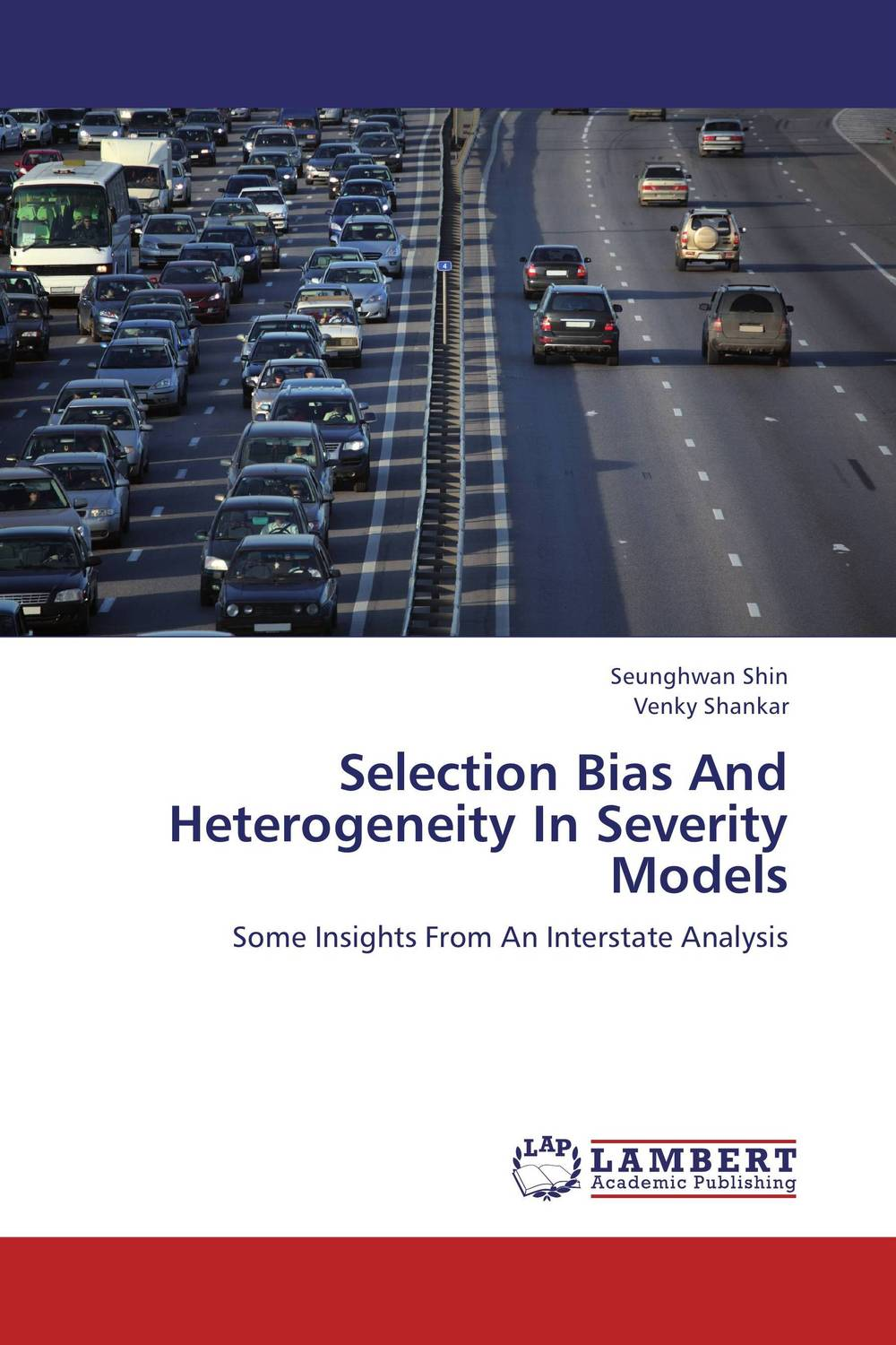 Selection Bias And Heterogeneity In Severity Models seunghwan shin and venky shankar selection bias and heterogeneity in severity models