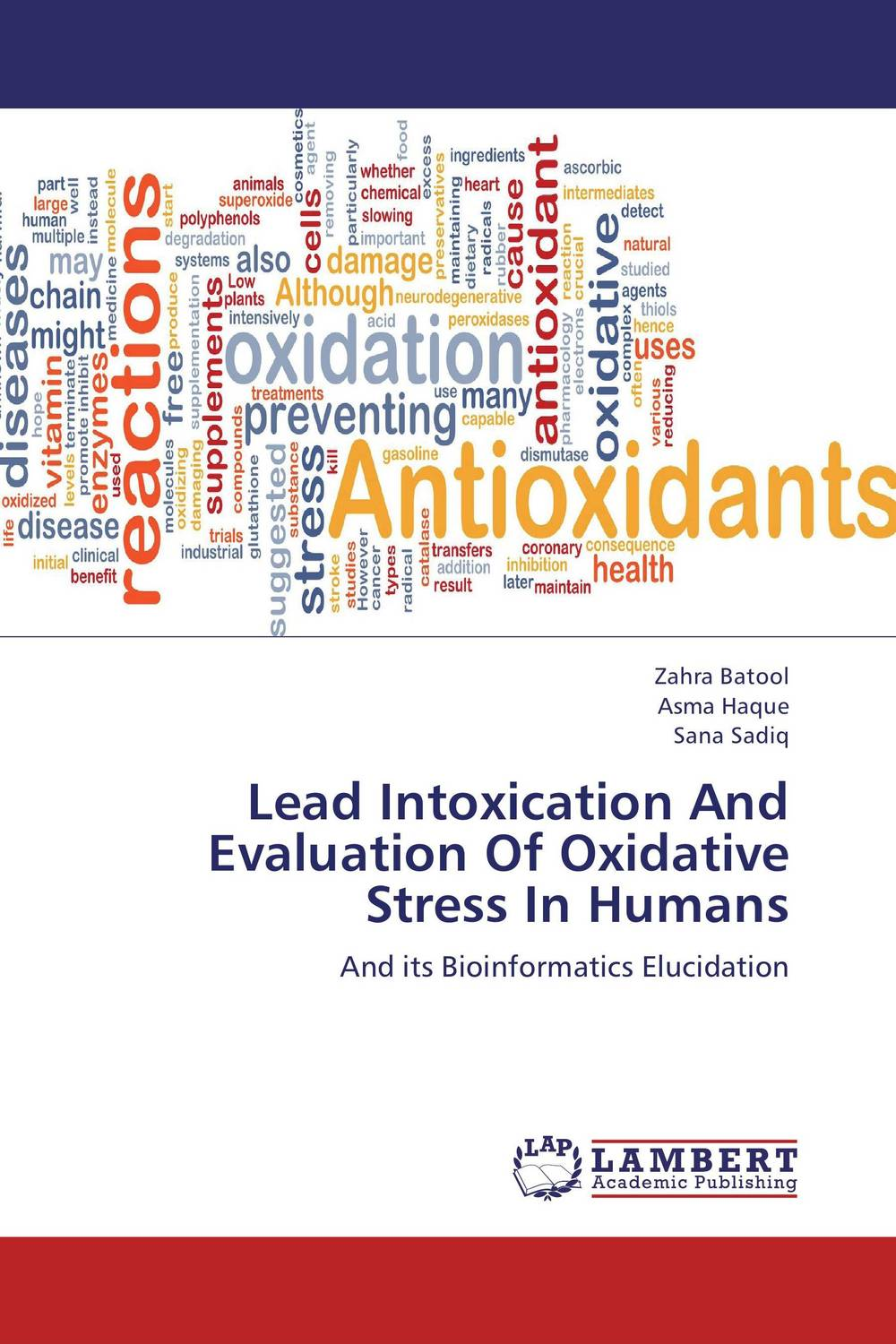 Lead Intoxication And Evaluation Of Oxidative Stress In Humans zahra batool asma haque and sana sadiq lead intoxication and evaluation of oxidative stress in humans