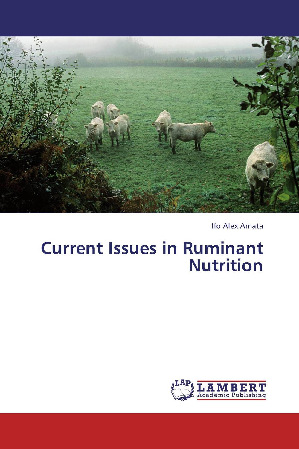 Current Issues in Ruminant Nutrition seeing things as they are