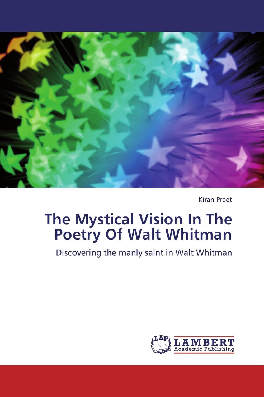 все цены на The Mystical Vision In The Poetry Of Walt Whitman онлайн