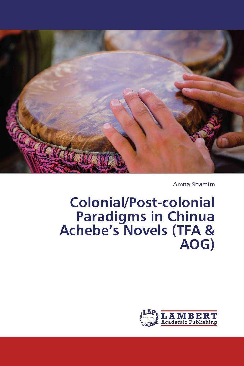 Colonial/Post-colonial Paradigms in Chinua Achebe's Novels (TFA & AOG)