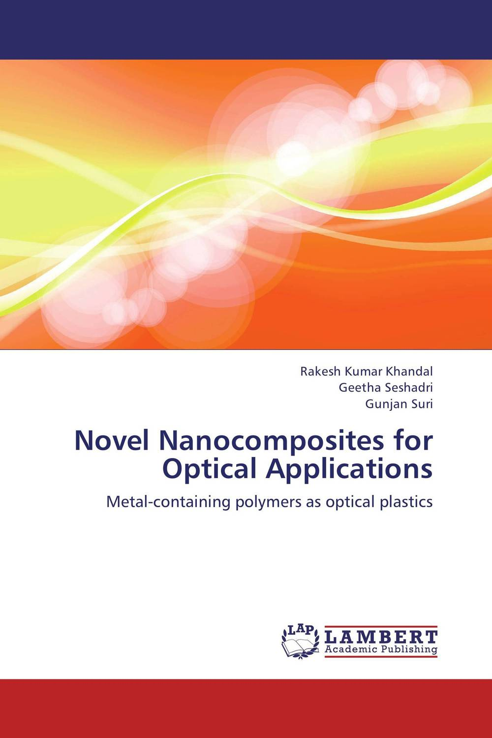 Novel Nanocomposites for Optical Applications the lonely polygamist – a novel