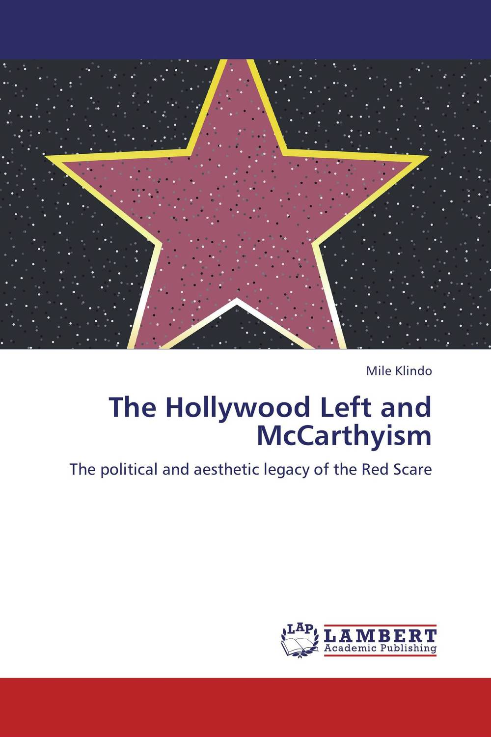 The Hollywood Left and McCarthyism j e smyth hollywood and the american historical film