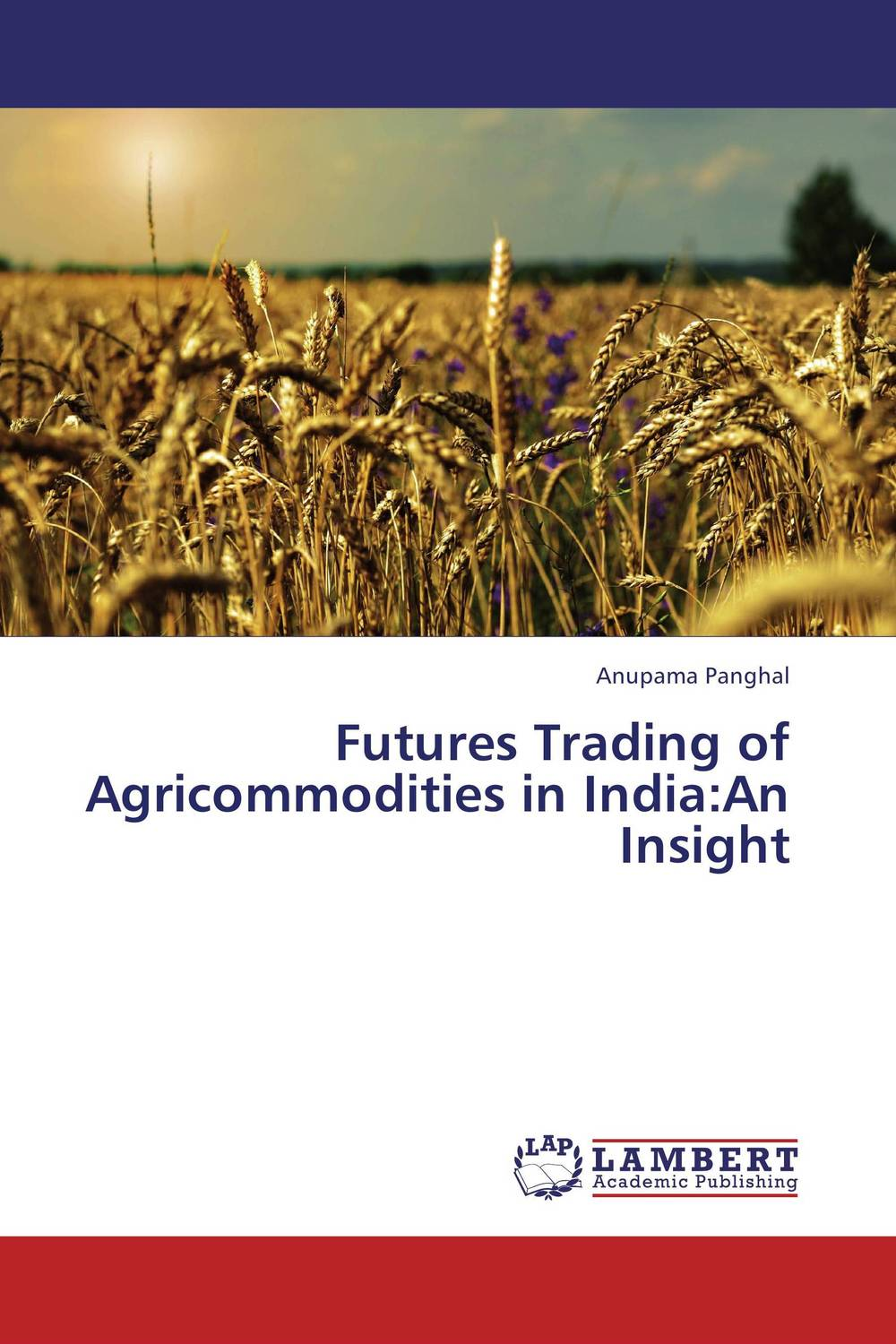 Futures Trading of Agricommodities in India:An Insight pretimaya samanta futures trading and spot market volatility in india