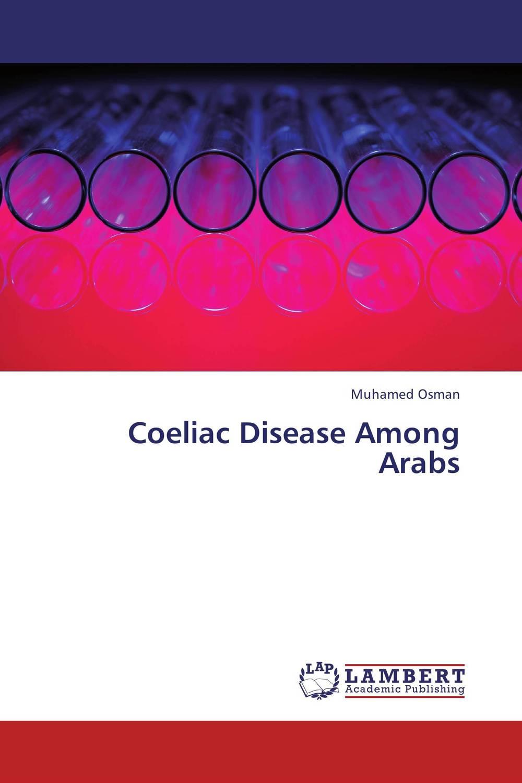 Coeliac Disease Among Arabs victoria wapf the disease of chopin a comprehensive study of a lifelong suffering