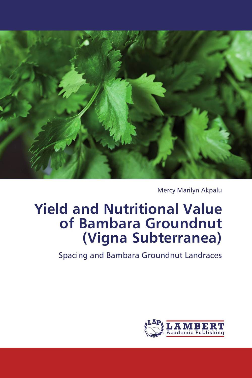 Yield and Nutritional Value of Bambara Groundnut (Vigna Subterranea)