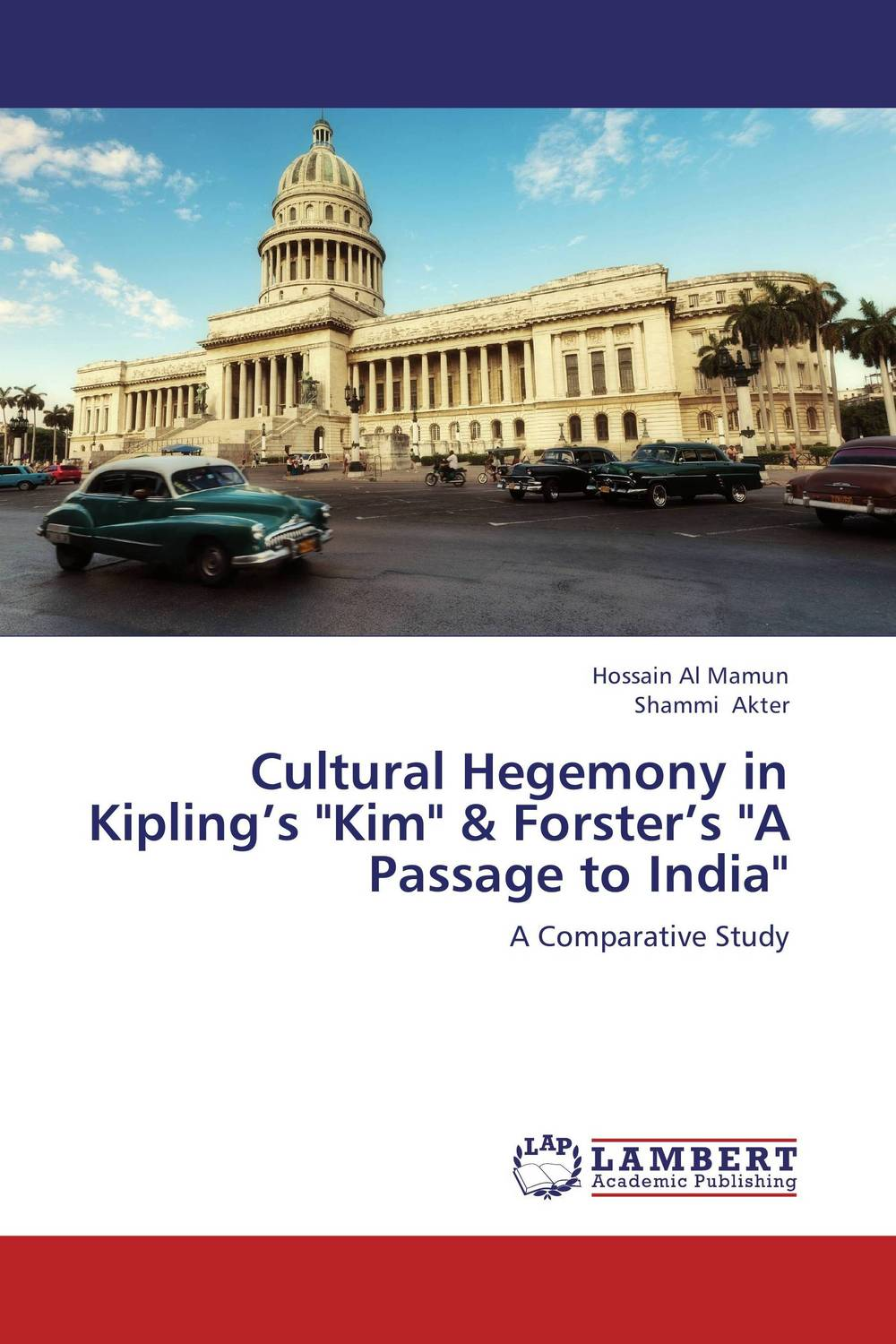 Cultural Hegemony in Kipling's Kim & Forster's A Passage to India contesting hegemony