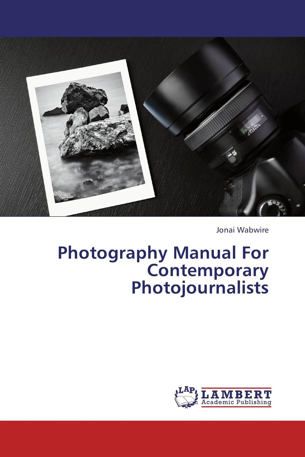 Photography Manual For Contemporary Photojournalists