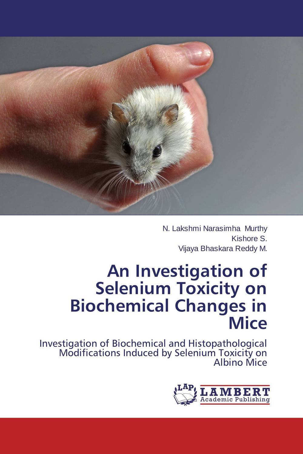An Investigation of Selenium Toxicity on Biochemical Changes in Mice gaurav kumar singh response of plants to cadmium toxicity
