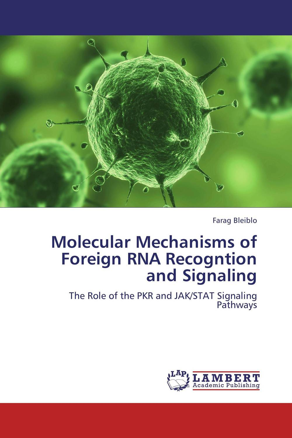 Molecular Mechanisms of Foreign RNA Recogntion and Signaling multiple aspects of dna and rna from biophysics to bioinformatics session lxxxii