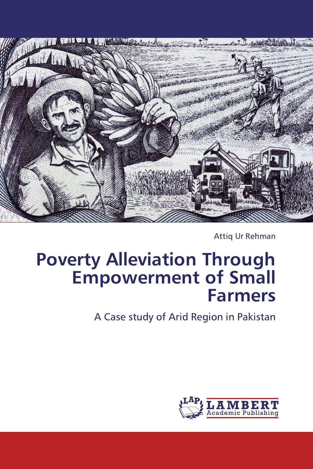 Poverty Alleviation Through Empowerment of Small Farmers